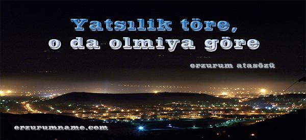 """Erzurum'lunun Misafir Perverliği """"YATSILIK TÖRE, O DA OLMİYA GÖRE"""""""